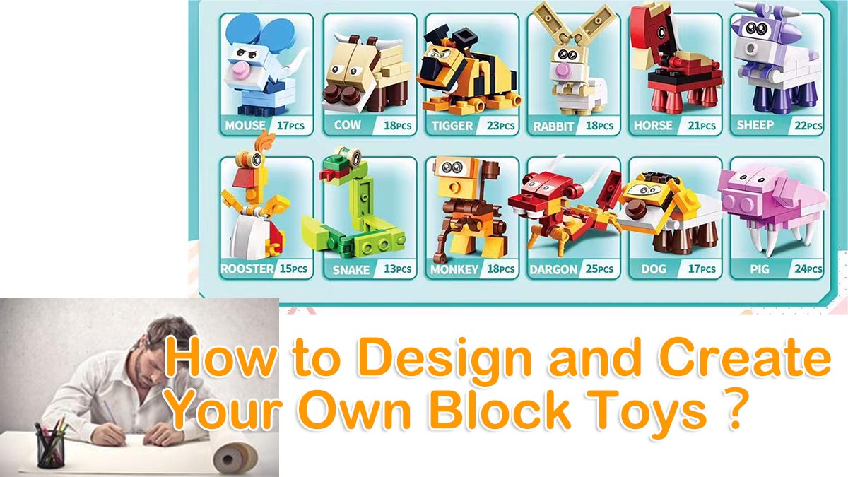 How Toys Manufacturer Design and Create Block Toys (OEM Toys)?