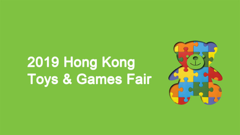 2019 Hong Kong Toys & Games Fair