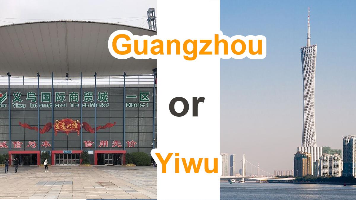 Guangzhou or Yiwu